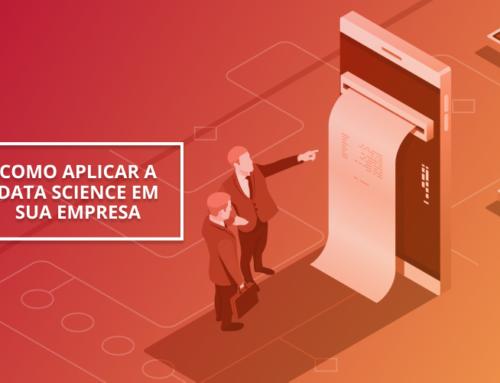 Como aplicar a Data Science em sua empresa