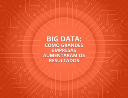 Big Data: veja como empresas usam com sucesso