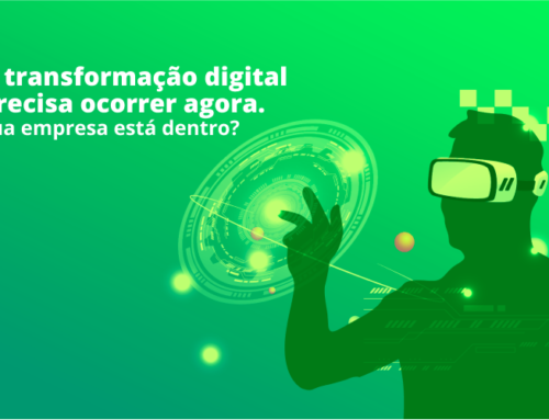 A transformação digital precisa ocorrer agora. Sua empresa está dentro?